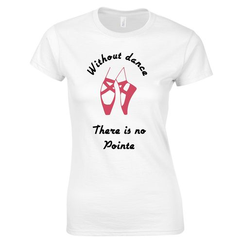 Without Dance Ladies T-Shirt