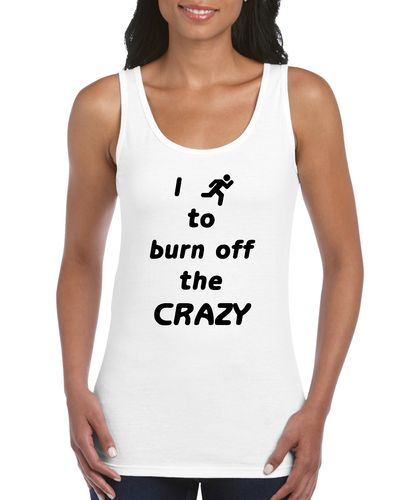 I Run To Burn Off The Crazy Ladies Vest