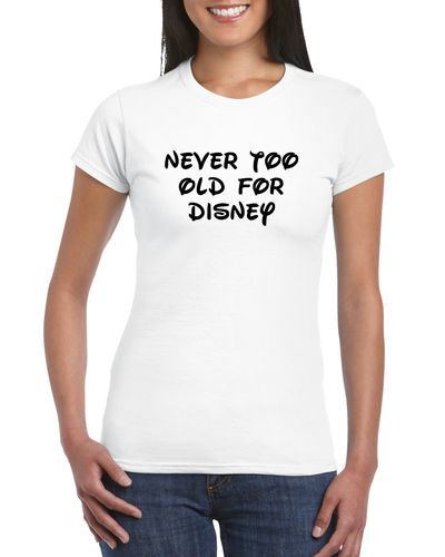 Never Too Old For Disney Ladies T-shirt