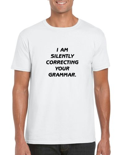 I'm Silently Correcting Your Grammar - Various Colours