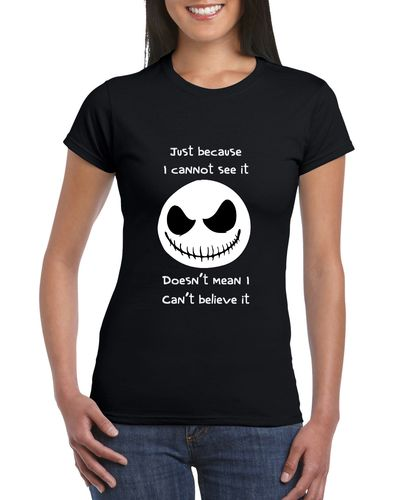 Jack Skellington Just Because I Cannot See It Ladies T-shirt