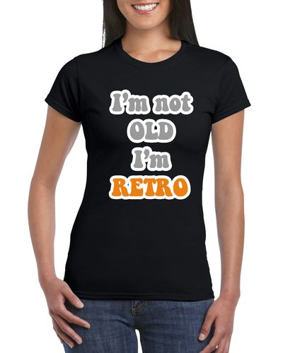 I'm Not Old, I'm Retro Ladies T-shirt