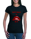 Rocky Horror Don't Dream It Ladies T-shirt