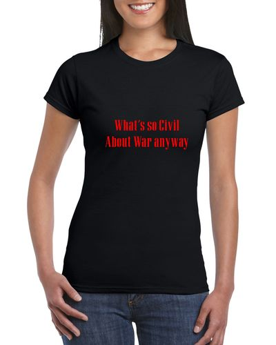 What's So Civil About War Lyrics Ladies T-shirt